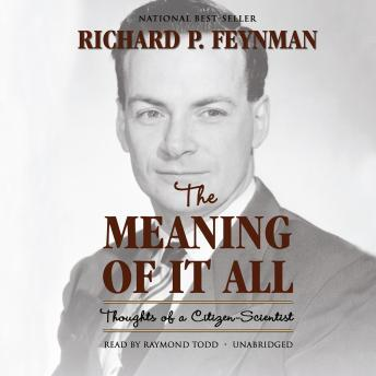 Meaning of It All: Thoughts of a Citizen-Scientist, Richard Feynman