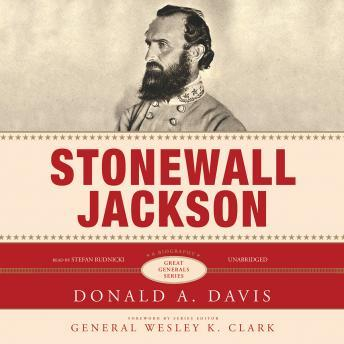 Stonewall Jackson: The Great Generals Series, Donald A. Davis