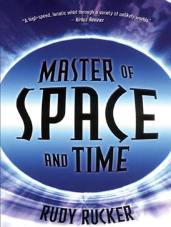 Master of Space and Time, Rudy V.B. Rucker
