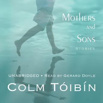 Mothers and Sons, Colm Toibin