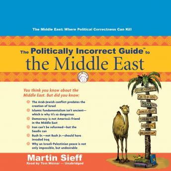 Politically Incorrect Guide to the Middle East, Martin Sieff
