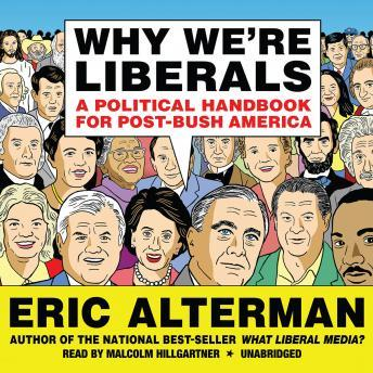 Download Why We're Liberals: A Political Handbook for Post-Bush America by Eric Alterman