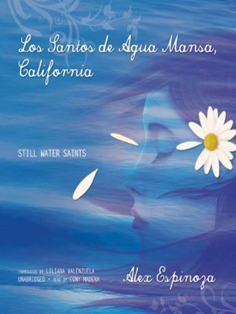Los Santos de Agua Mansa, California: Spanish Language Version of Still Water Saints