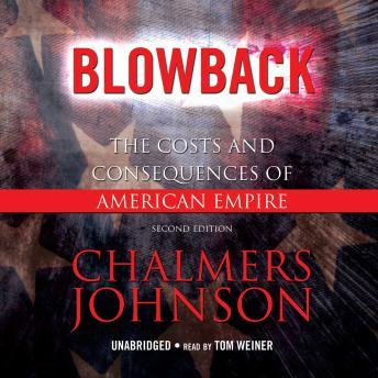 Download Blowback: The Costs and Consequences of American Empire by Chalmers Johnson