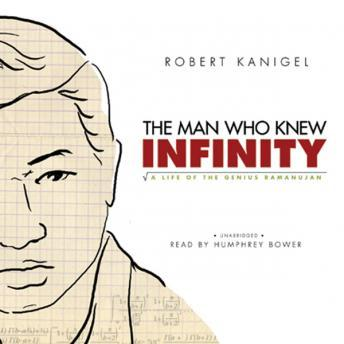 Download Man Who Knew Infinity: A Life of the Genius Ramanujan by Robert Kanigel