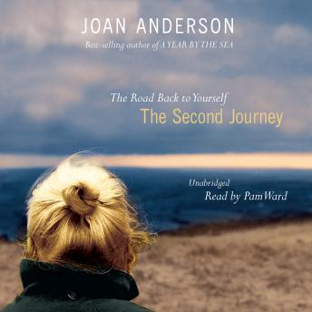 Second Journey: The Road Back to Yourself, Joan Anderson