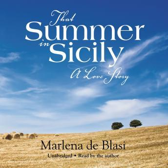 That Summer in Sicily: A Love Story, Marlena de Blasi