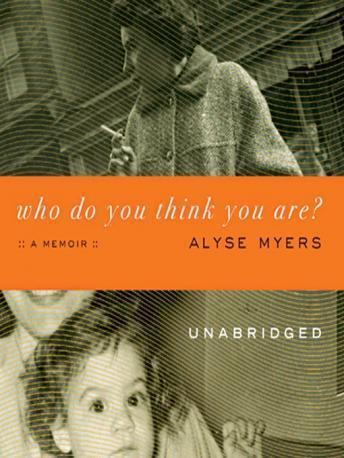 Who Do You Think You Are?: A Memoir, Alyse Myers