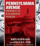 Pennsylvania Avenue: Profiles in Backroom Power, John Harwood