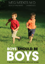 Boys Should Be Boys: 7 Secrets to Raising Healthy Sons, Meg Meeker