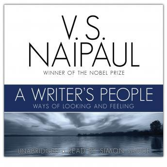 Download A Writer's People: Ways of Looking and Feeling by V.S. Naipaul
