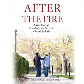 Download After the Fire: A True Story of Friendship and Survival by Robin Gaby Fisher
