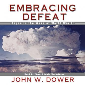 Embracing Defeat, John W. Dower
