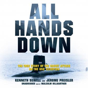 All Hands Down: The True Story of the Soviet Attack on USS Scorpion, Kenneth Sewell, Jerome Preisler