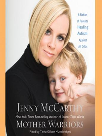 Mother Warrior: A Nation of Parents Healing Autism Against All Odds, Jenny McCarthy