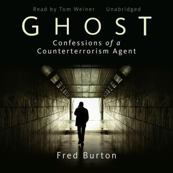 Ghost: Confessions of a Counterterrorism Agent, Fred Burton