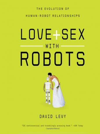 Love and Sex with Robots, David Levy