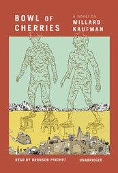 Bowl of Cherries: A Novel, Millard Kaufman