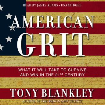 Download American Grit: What It Will Take to Survive and Win in the 21st Century by Tony Blankley