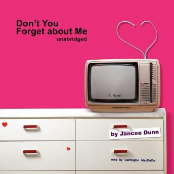 Don't You Forget about Me, Jancee Dunn