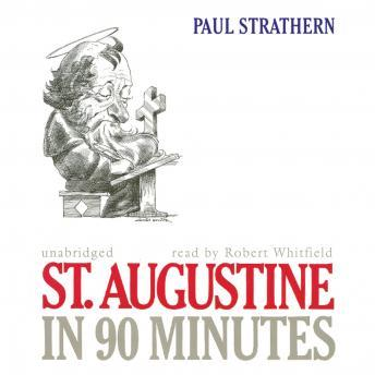 St. Augustine in 90 Minutes, Paul Strathern