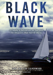 Black Wave: A Family's Adventure at Sea and the Disaster That Saved Them, Jean Silverwood, John Silverwood