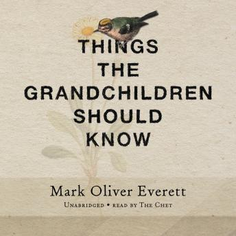 Things the Grandchildren Should Know, Mark Oliver Everett
