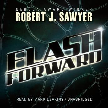 Flashforward, Robert J. Sawyer