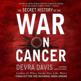Secret History of the War on Cancer:, Derva Davis, Ph.D, M.P.H.