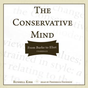 Conservative Mind: From Burke to Eliot, Audio book by Russell Kirk