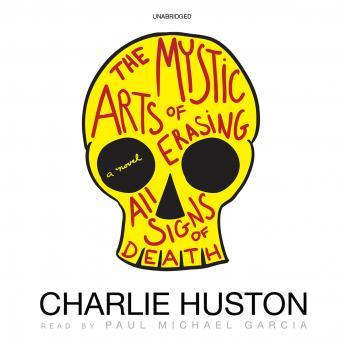 Mystic Arts of Erasing All Signs of Death, Charlie Huston