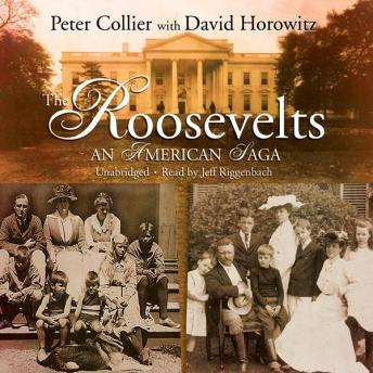 Roosevelts: An American Saga, David Horowitz, Peter Collier