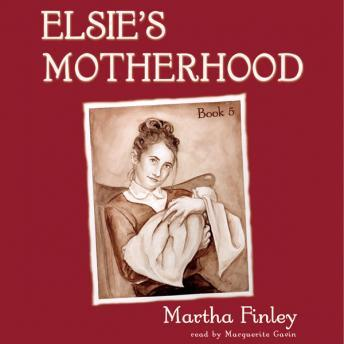 Elsie's Motherhood, Martha Finley