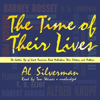 Download Time of Their Lives: The Golden Age of Great American Book Publishers, Their Editors and Authors by Alyson Silverman