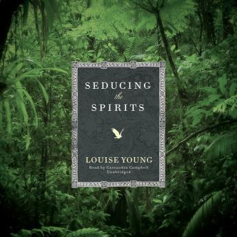 Seducing the Spirits, Louise Young