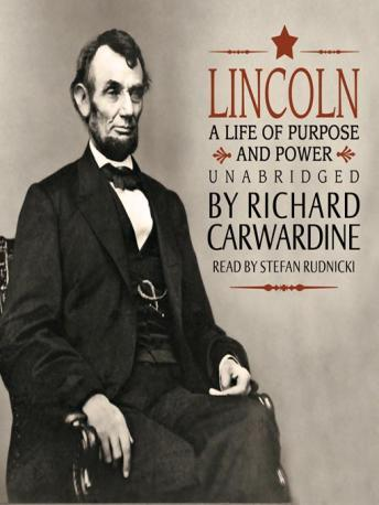 Lincoln: A Life of Purpose and Power, Richard Carwardine
