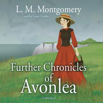 Further Chronicles of Avonlea, L.M. Montgomery