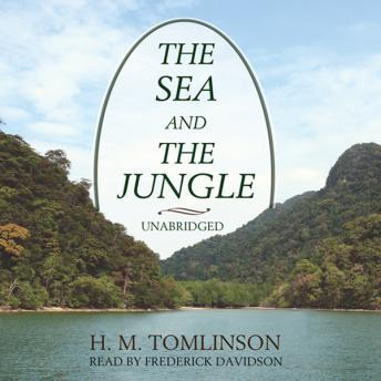 Sea and the Jungle, H. M. Tomlinson