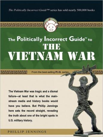 The Politically Incorrect Guide' to the Vietnam War