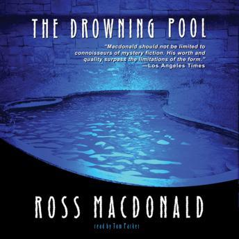 The Drowning Pool: A Lew Archer Novel
