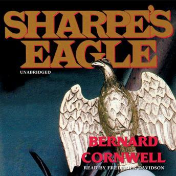 Sharpe's Eagle: Richard Sharpe and the Talavera Campaign, July 1809, Bernard Cornwell