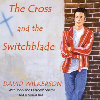 Cross and the Switchblade, John Sherrill, David Wilkerson, Elizabeth Sherrill