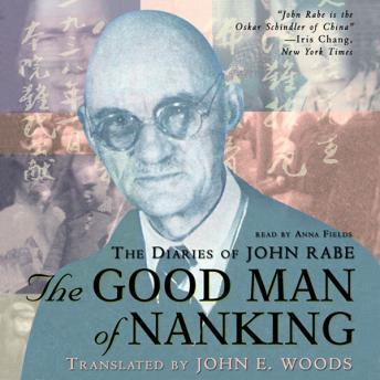 Good Man of Nanking: The Diaries of John Rabe, Edwin Wickert