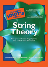 Complete Idiot's Guide to String Theory, George Musser