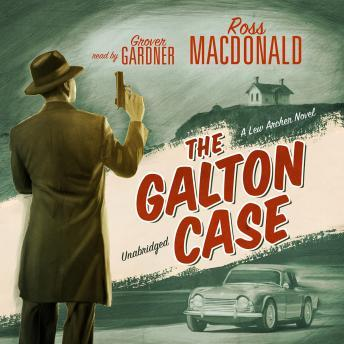 Galton Case: A Lew Archer Mystery, Ross MacDonald