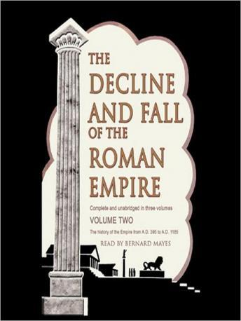 Decline and Fall of the Roman Empire: Volume 2, Edward Gibbon