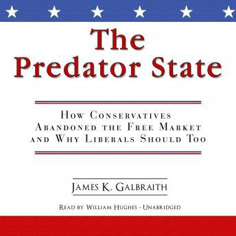 Predator State, James K.  Professor Galbraith