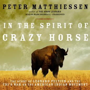 In the Spirit of Crazy Horse, Peter Matthiessen