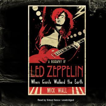 Download When Giants Walked the Earth: A Biography of Led Zeppelin by Mick Wall