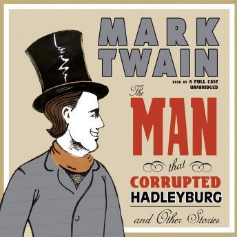 Man That Corrupted Hadleyburg and Other Stories, Mark Twain